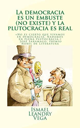 9781522892274: La democracia es un embuste (no existe) y la plutocracia es real (Spanish Edition)