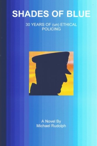 9781522893523: Shades of Blue - 30 Years of (un) Ethical Policing