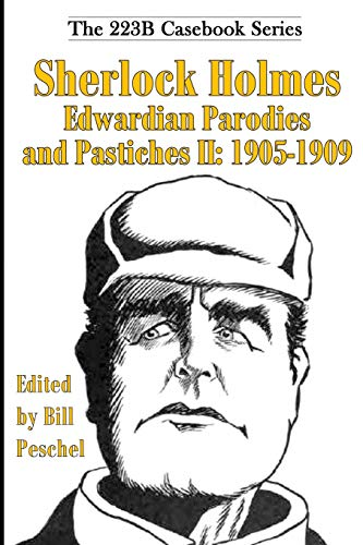 9781522893691: Sherlock Holmes Edwardian Parodies and Pastiches II: 1905-1909 (223B Casebook Series) (Volume 3)