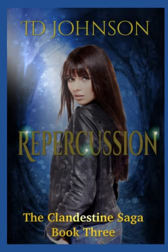 9781522893868: Repercussion: The Clandestine Saga Book Three (Volume 3)