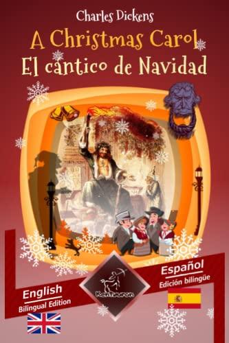 9781522893998: A Christmas Carol - El cántico de Navidad: Bilingual parallel text - Textos bilingües en paralelo: English - Spanish / Inglés - Español (Spanish Edition)