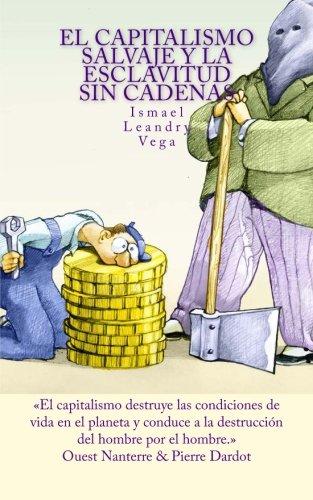 9781522894322: El capitalismo salvaje y la esclavitud sin cadenas (Spanish Edition)