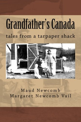 9781522894377: Grandfather's Canada: tales from a tarpaper shack