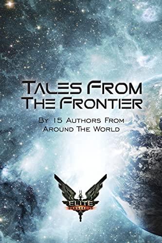 9781522894766: Elite: Tales From The Frontier (Elite: Dangerous) (Volume 3)