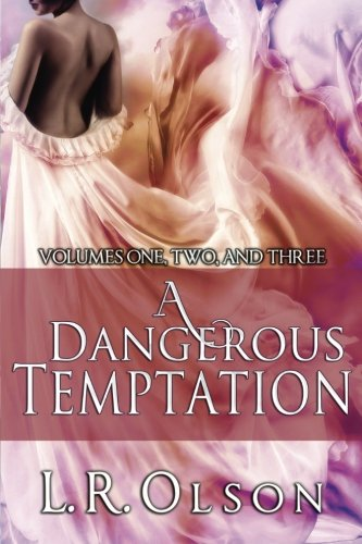 9781522895442: A Dangerous Temptation, Volume 1-3