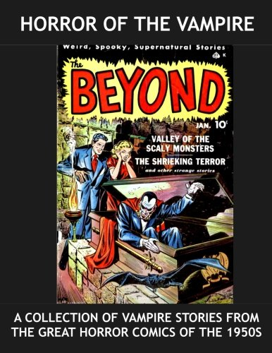 9781522896142: Horror Of The Vampire: A Collection Of Vampire Stories From The Great Horror Comics of the 1950s --- Eerie, Beware, The Cluthcing Hand, Web Of ... Beyond - and More! -- All Stories - No Ads