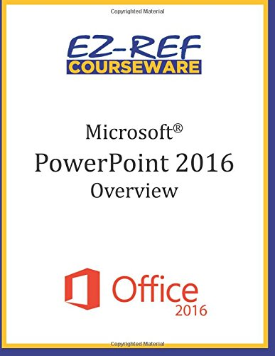 9781522896791: Microsoft PowerPoint 2016: Overview: Student Manual (Black & White)