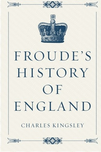9781522896869: Froude's History of England