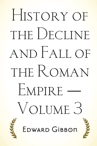 9781522896982: History of the Decline and Fall of the Roman Empire — Volume 3