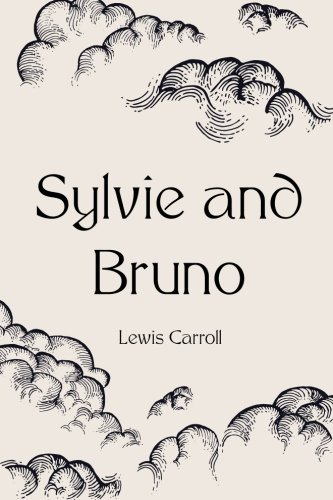 9781522897125: Sylvie and Bruno