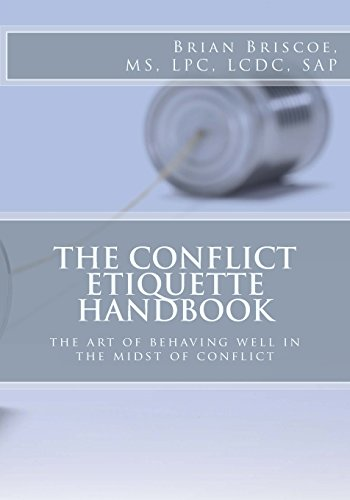 The Conflict Etiquette Handbook: The Art of Behaving Well in the Midst of Conflict (Strategic ...