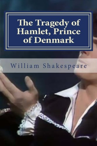 9781522901716: The Tragedy of Hamlet, Prince of Denmark