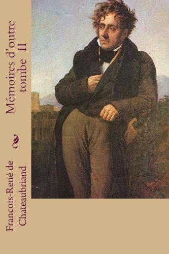 Memoires D'Outre Tombe II: De Chateaubriand, Francois
