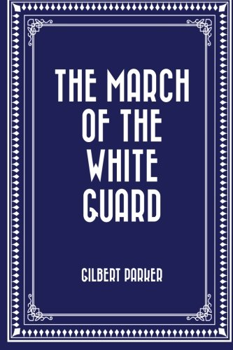 9781522902287: The March of the White Guard