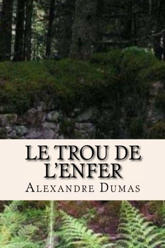 9781522902591: Le trou de l'enfer (Alexandre Dumas (Books-G-Ph Ballin-Edition)) (French Edition)