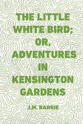 9781522904991: The Little White Bird; Or, Adventures in Kensington Gardens