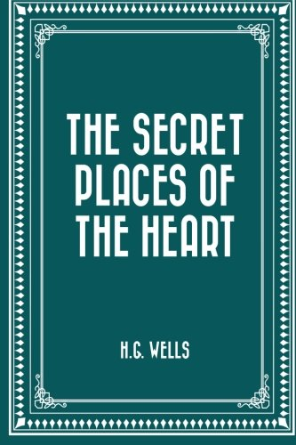 9781522905851: The Secret Places of the Heart
