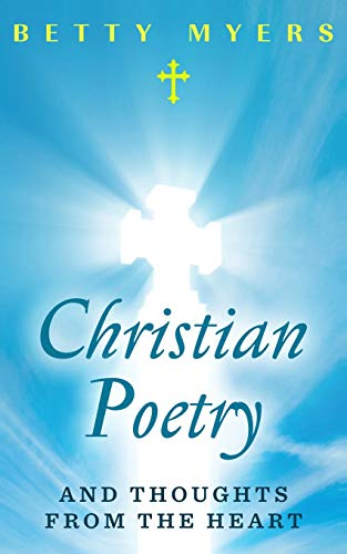 9781522906575: Christian Poetry and Thoughts From the Heart