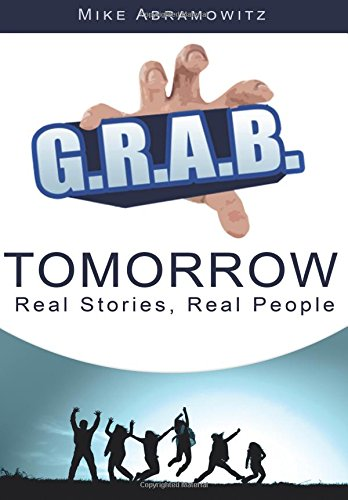 9781522907275: G.R.A.B. Tomorrow: Real Stories, Real People
