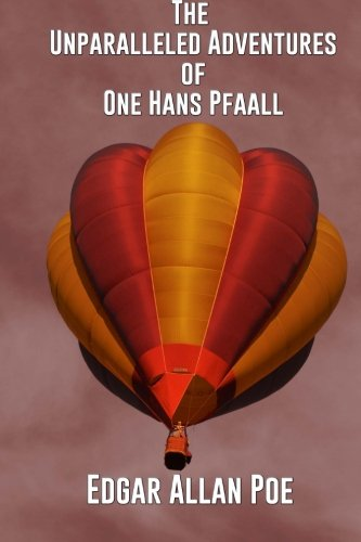 9781522907510: The Unparalleled Adventure of One Hans Pfaall