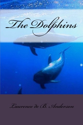 9781522908463: The Dolphins