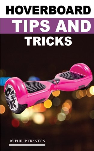9781522908890: Hover Board Tips and Tricks