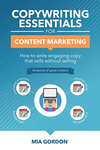 9781522909057: Copywriting Essentials For Content Marketing: How to write engaging copy that sells without selling.