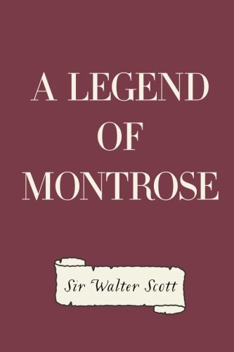 9781522909309: A Legend of Montrose