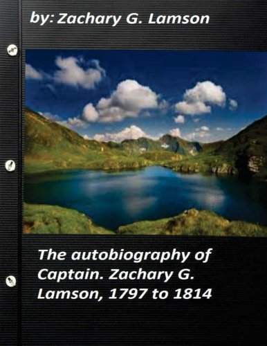 9781522910695: The autobiography of Captain. Zachary G. Lamson, 1797 to 1814