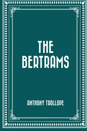 9781522910923: The Bertrams