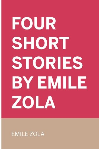 9781522911579: Four Short Stories By Emile Zola