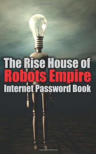 9781522912293: The Rise House of Robots Empire Internet Password Book