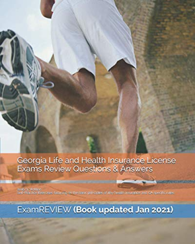 9781522913245: Georgia Life and Health Insurance License Exams Review Questions & Answers 2016/17 Edition: Self-Practice Exercises focusing on the basic principles of life/health insurance and GA specific rules