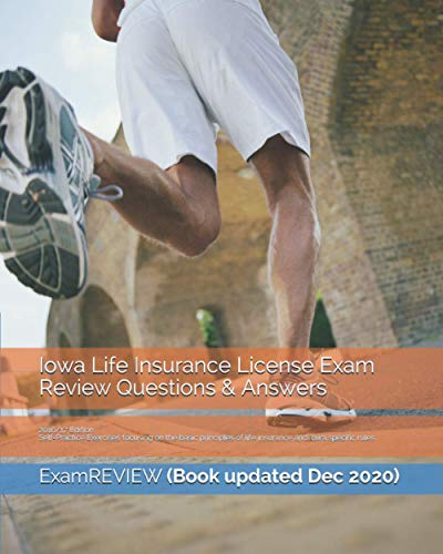 9781522913290: Iowa Life Insurance License Exam Review Questions & Answers 2016/17 Edition: Self-Practice Exercises focusing on the basic principles of life ... specific rules (No Frills Exam Prep Books)