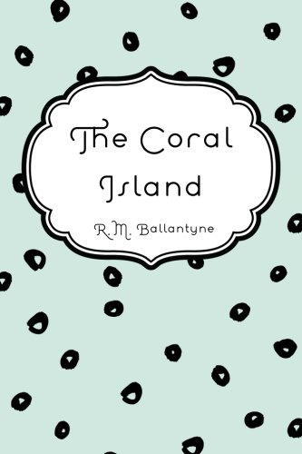 9781522913832: The Coral Island