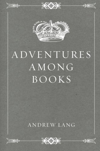 9781522914006: Adventures Among Books