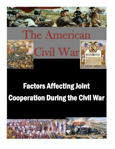 9781522914204: Factors Affecting Joint Cooperation During the Civil War (The American Civil War)