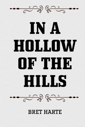 9781522914266: In a Hollow of the Hills