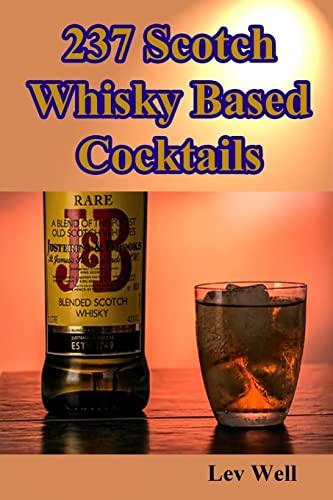 9781522914464: 237 Scotch Whisky Based Cocktails