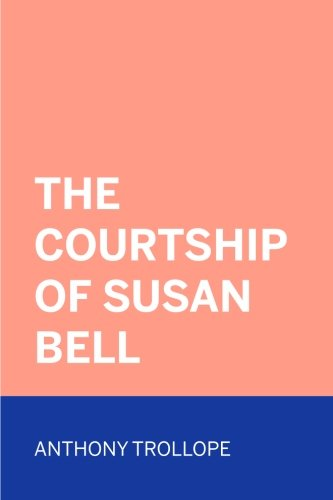 9781522915362: The Courtship of Susan Bell