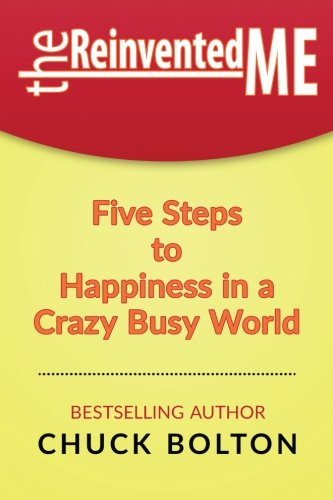 9781522915669: The Reinvented Me: Five Steps to Happiness in a Crazy Busy World