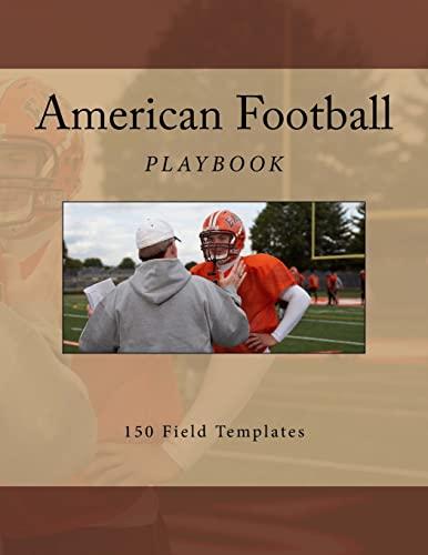 9781522916345: American Football Playbook: 150 Field Templates (American Football Playbooks) (Volume 3)