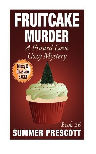 9781522917007: Fruitcake Murder: A Frosted Love Cozy Mystery - Book 26 (Frosted Love Cozy Mysteries)