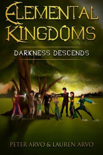 Elemental Kingdoms: Darkness Descends (Volume 1): Arvo, Peter; Arvo, Lauren