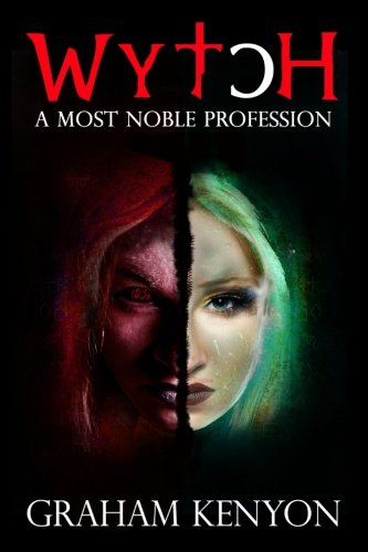 9781522917212: Wytch: A Most Noble Profession (Goth) (Volume 2)