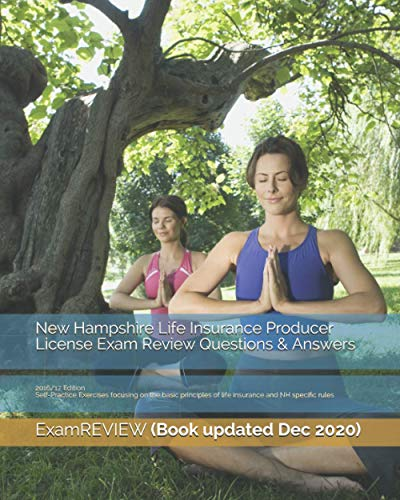 9781522917687: New Hampshire Life Insurance Producer License Exam Review Questions & Answers 2016/17 Edition: Self-Practice Exercises focusing on the basic principles of life insurance and NH specific rules