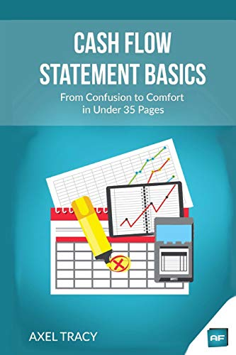 9781522917724: Cash Flow Statement Basics: From Confusion to Comfort in Under 35 Pages (Financial Statement Basics) (Volume 3)