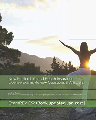 9781522917861: New Mexico Life and Health Insurance License Exams Review Questions & Answers 2016/17 Edition: Self-Practice Exercises focusing on the basic principles of life/health insurance and NM specific rules