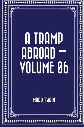 9781522917908: A Tramp Abroad — Volume 06