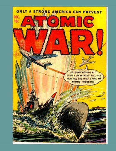 9781522918011: Atomic War #2: Nuclear Vessel, Nuclear War, Nuclear Weapon, Cold War, Russian Missile